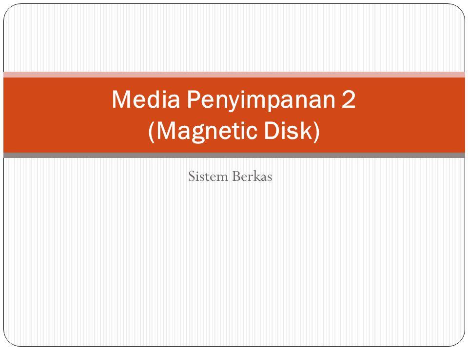 Sistem Berkas Media Penyimpanan 2 (Magnetic Disk)