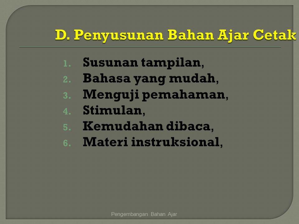 1. Susunan tampilan, 2. Bahasa yang mudah, 3. Menguji pemahaman, 4. Stimulan, 5. Kemudahan dibaca, 6. Materi instruksional, Pengembangan Bahan Ajar