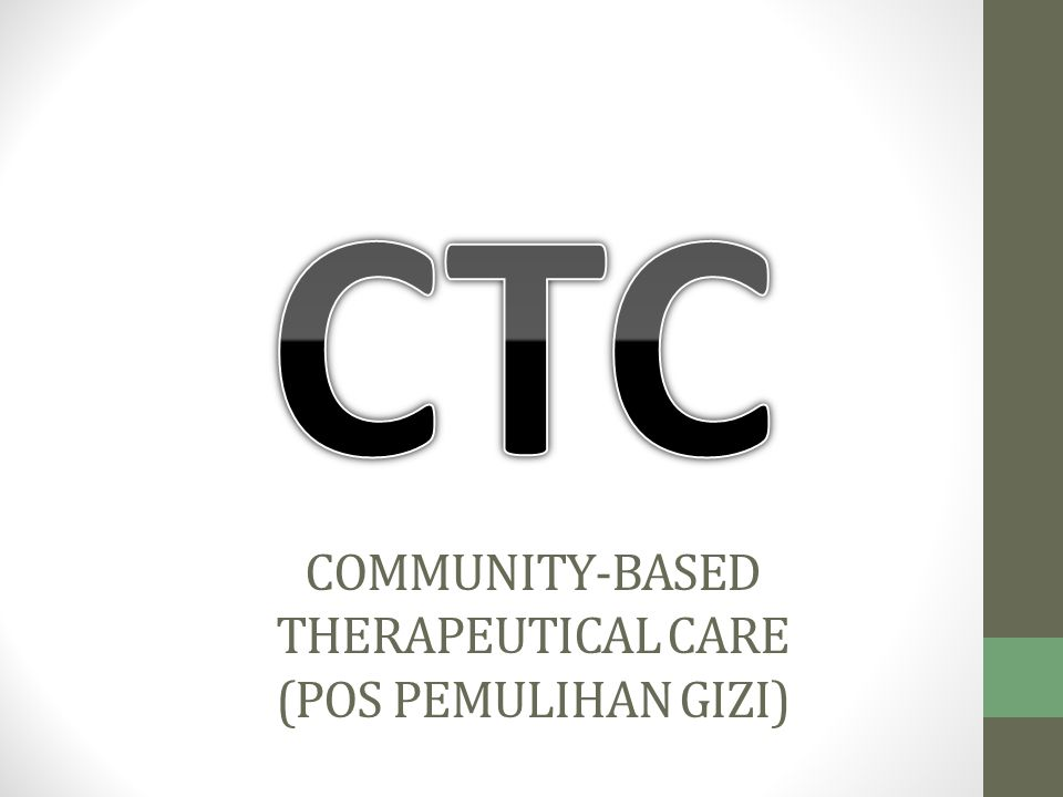 COMMUNITY-BASED THERAPEUTICAL CARE (POS PEMULIHAN GIZI)