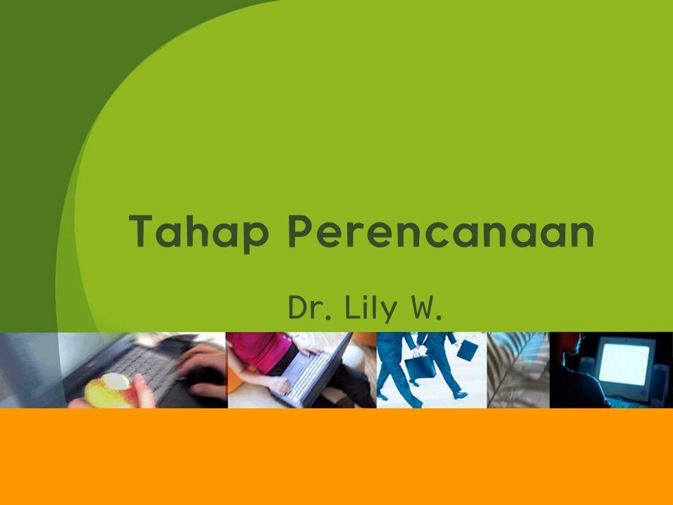 Tahap Perencanaan Dr. Lily W.