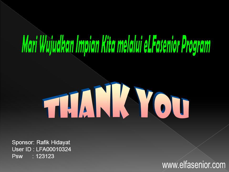 Sponsor: Rafik Hidayat User ID : LFA00010324 Psw : 123123