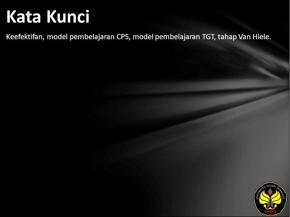 Kata Kunci Keefektifan, model pembelajaran CPS, model pembelajaran TGT, tahap Van Hiele.