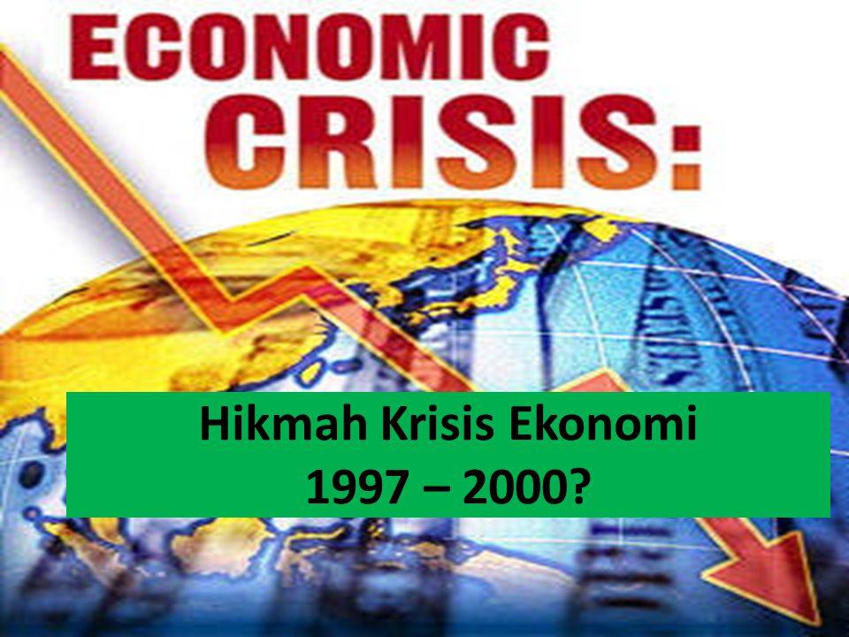 Hikmah Krisis Ekonomi 1997 – 2000?