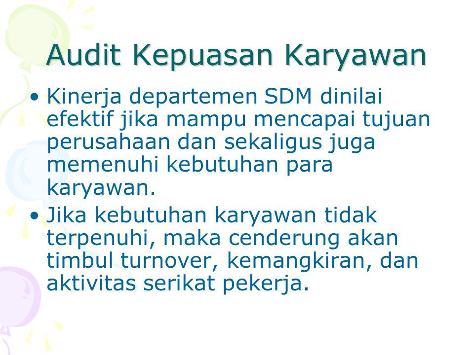 Audit Kepuasan Karyawan Kinerja departemen SDM dinilai efektif jika mampu mencapai tujuan perusahaan dan sekaligus juga memenuhi kebutuhan para karyaw