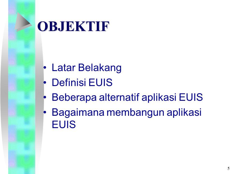 15 Letak EUIS ( 3 ) Letak EUIS dalam SI Perusahaan Ent-IS dikelola oleh sebuah departemen, terdiri beberapa fungsi, pusat olah data dan layanan komputer, juga melakukan pengembangan aplikasi, serta dukungan operasi komputer, EUIS berada pada masing-masing pemakai di departemen yang terpisah.
