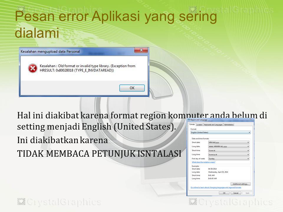 Hal ini diakibat karena format region komputer anda belum di setting menjadi English (United States).