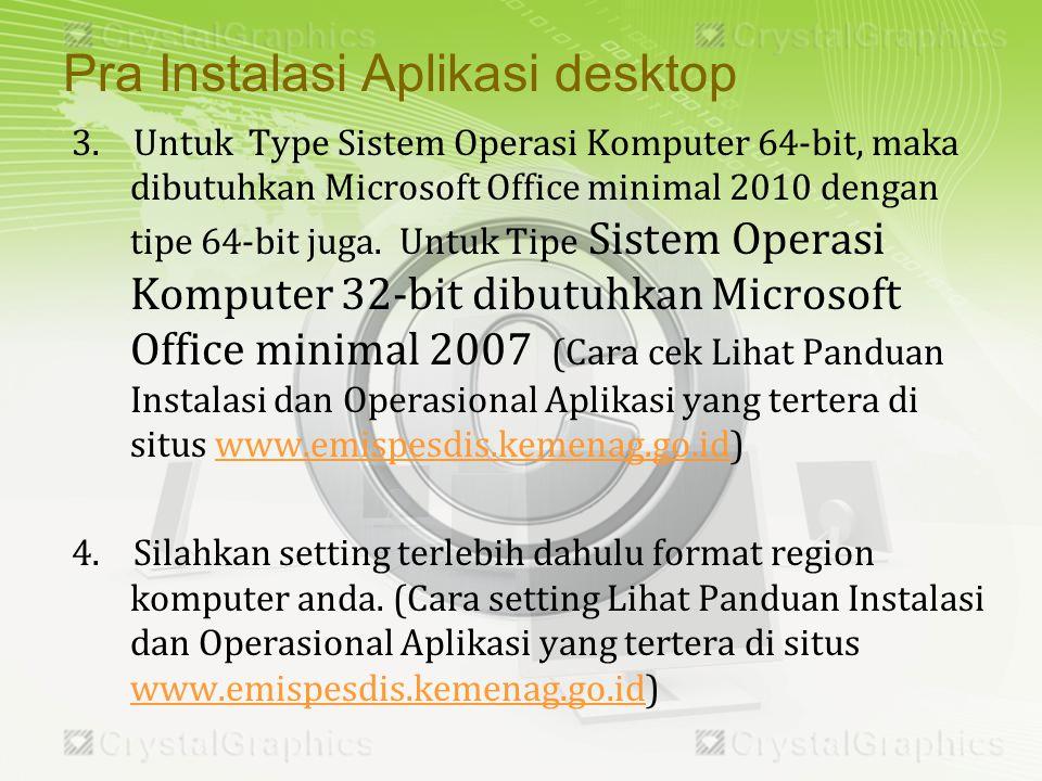 3. Untuk Type Sistem Operasi Komputer 64-bit, maka dibutuhkan Microsoft Office minimal 2010 dengan tipe 64-bit juga. Untuk Tipe Sistem Operasi Kompute