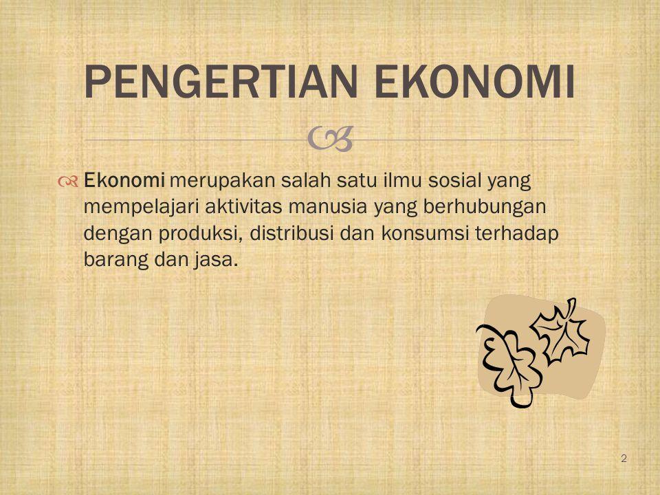   Ekonomi merupakan salah satu ilmu sosial yang mempelajari aktivitas manusia yang berhubungan dengan produksi, distribusi dan konsumsi terhadap bar