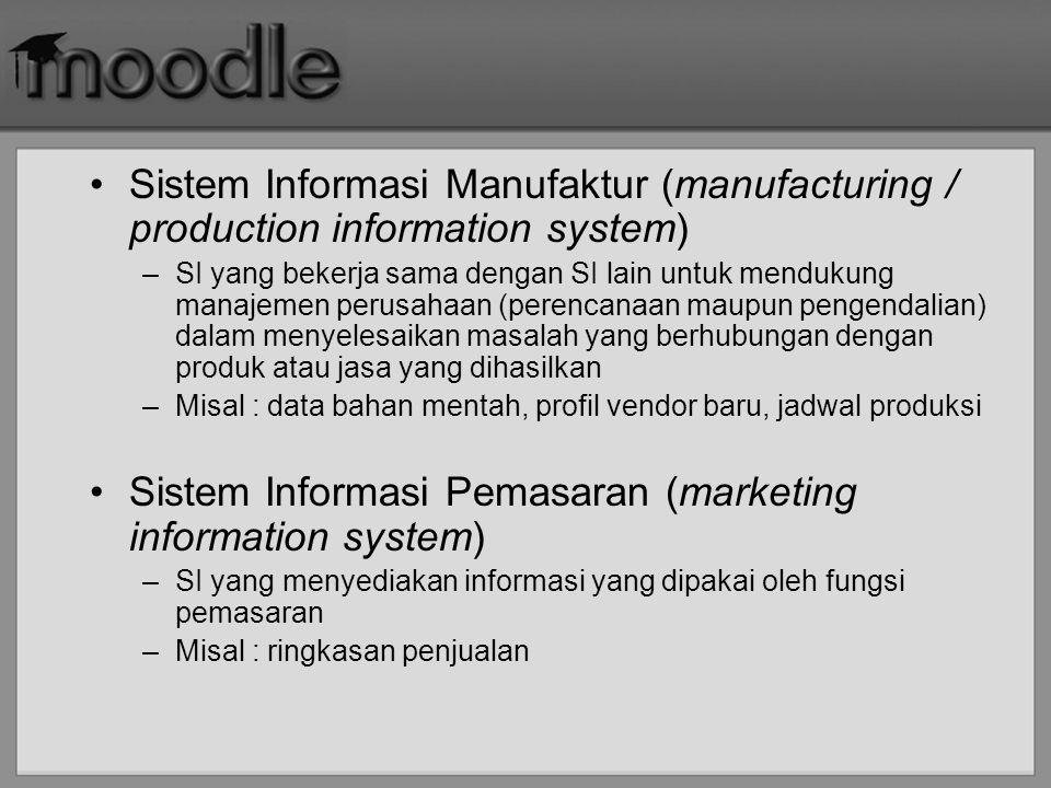 Sistem Informasi SDM (human resources information system) –SI yang menyediakan informasi yang dipakai oleh fungsi personalia –Misal : informasi gaji, ringkasan pajak, tunjangan-tunjangan, kinerja pegawai