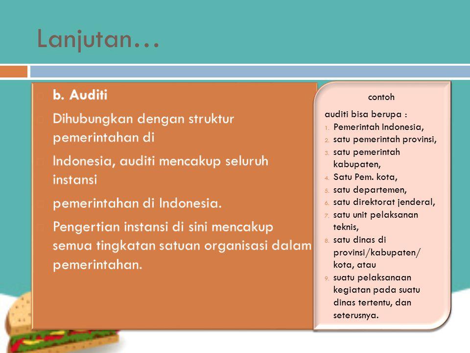 Obyek Audit  Obyek audit pada dasarnya meliputi semua kegiatan organisasi sejak perencanaan, pelaksanaan kegiatan operasional sampai dengan pelaporan.