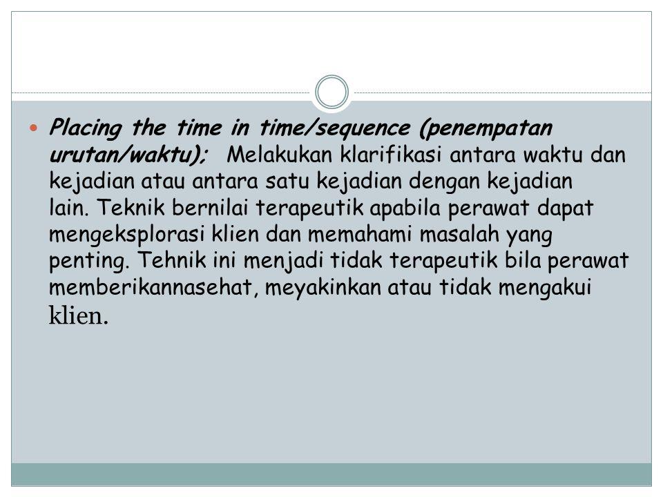 Placing the time in time/sequence (penempatan urutan/waktu); Melakukan klarifikasi antara waktu dan kejadian atau antara satu kejadian dengan kejadian lain.