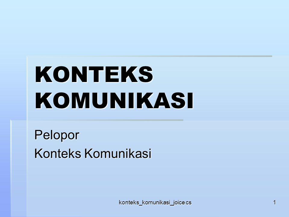 konteks_komunikasi_joice cs 1 KONTEKS KOMUNIKASI Pelopor Konteks Komunikasi
