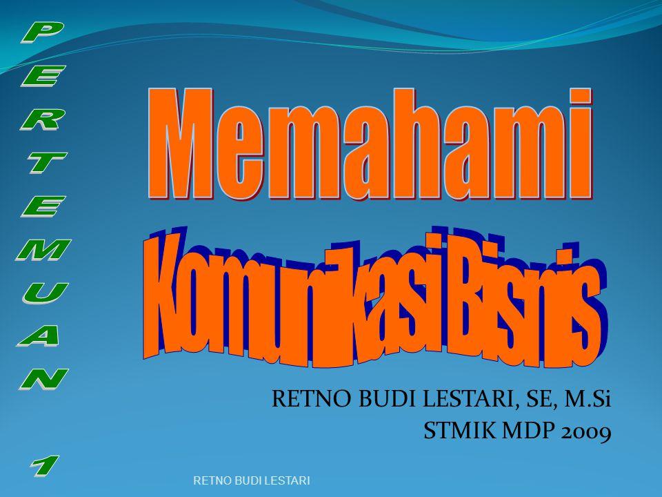 RETNO BUDI LESTARI, SE, M.Si STMIK MDP 2009 RETNO BUDI LESTARI