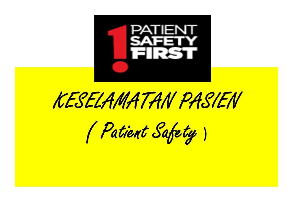 KESELAMATAN PASIEN ( Patient Safety )
