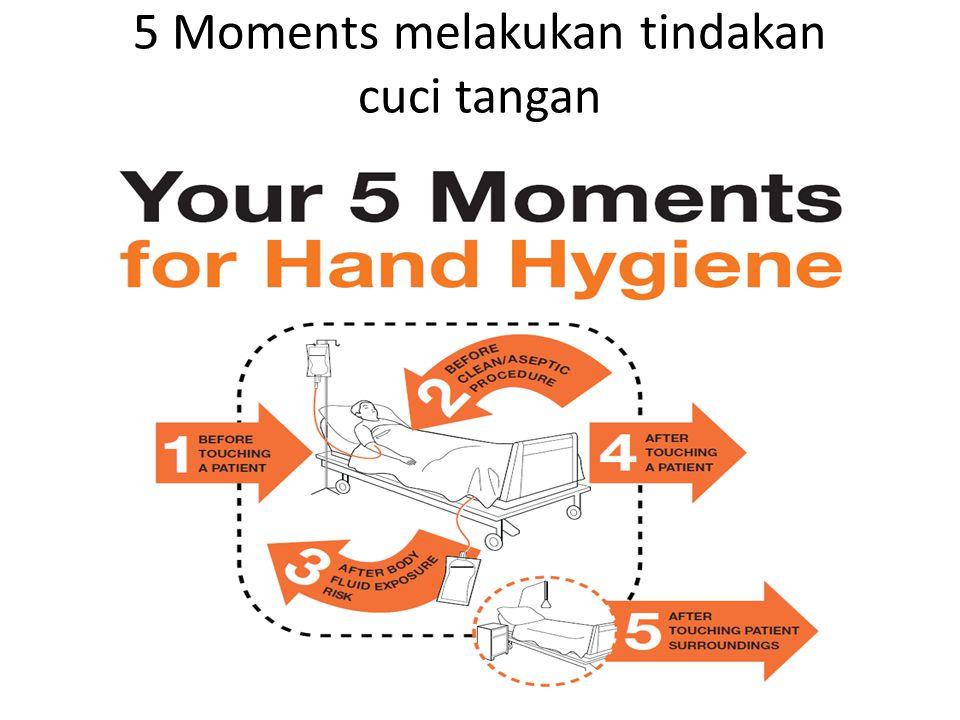 5 Moments melakukan tindakan cuci tangan