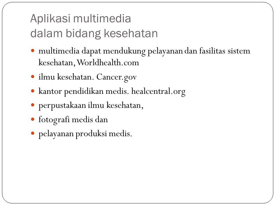 Aplikasi multimedia dalam bidang kesehatan multimedia dapat mendukung pelayanan dan fasilitas sistem kesehatan, Worldhealth.com ilmu kesehatan. Cancer