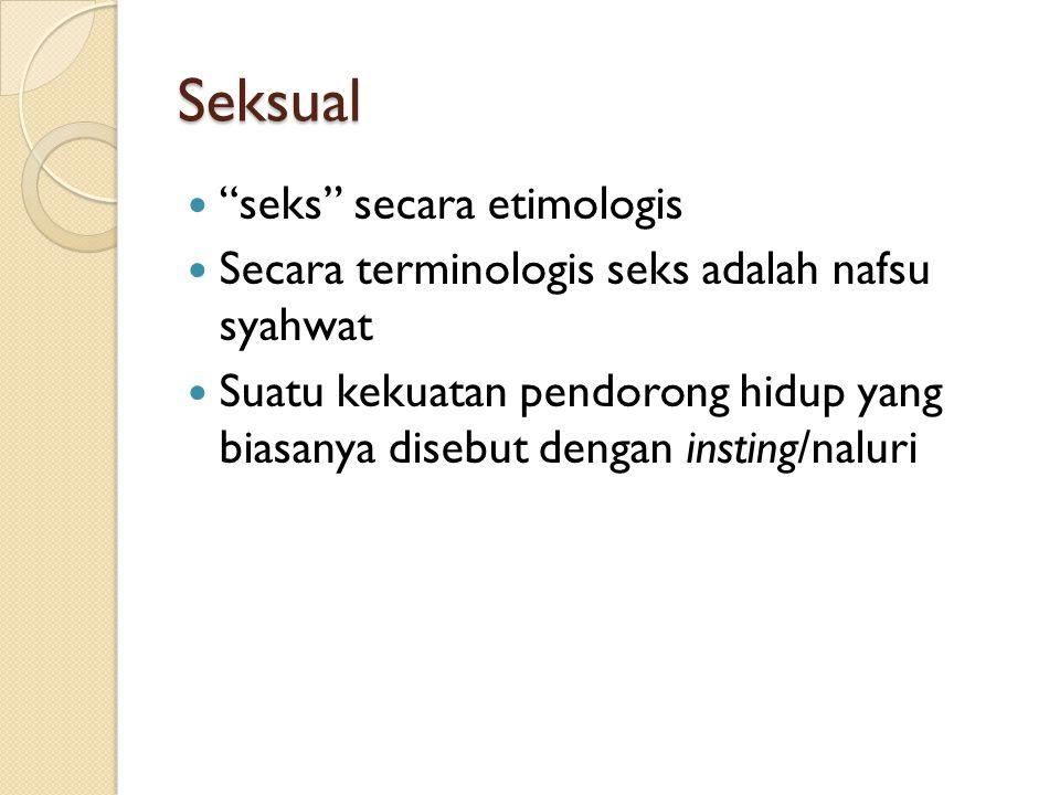 Arti Sempit Seksual Alat kelamin itu sendiri Anggota tubuh dan ciri badaniyah lainnya yang membedakan antara laki-laki dan perempuan Kelenjar-kelenjar dan hormon-hormon dalam tubuh yang mempengaruhi bekerjanya lat-alat kelamin Hubungan kelamin (sengggama, percumbuan).