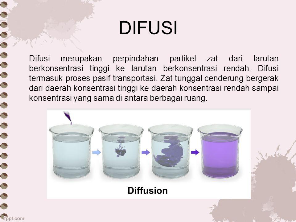 OSMOSIS Osmosis adalah proses perpindahan atau pergerakan molekul zat pelarut, dari larutan yang konsentrasi zat pelarutnya tinggi menuju larutan yang konsentrasi zat pelarutya rendah melalui selaput atau membran selektif permeabel atau semi permeabel.
