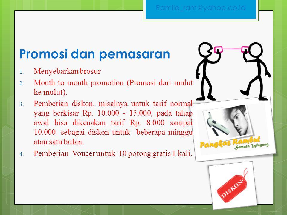 Promosi dan pemasaran 1. Menyebarkan brosur 2. Mouth to mouth promotion (Promosi dari mulut ke mulut). 3. Pemberian diskon, misalnya untuk tarif norma