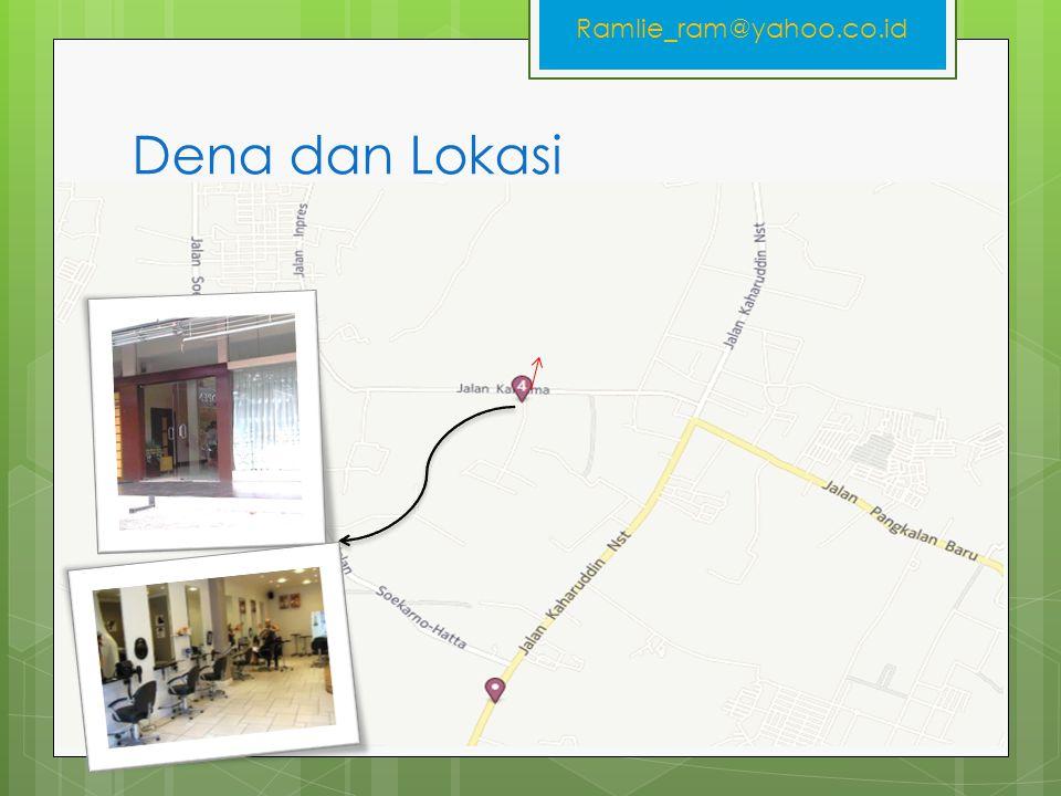 Dena dan Lokasi Ramlie_ram@yahoo.co.id Jln. Katrama no.012 Marpoyan Damai