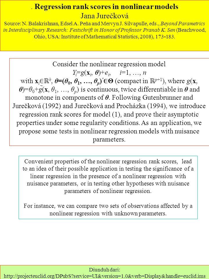 . Regression rank scores in nonlinear models Jana Jurečková Source: N. Balakrishnan, Edsel A. Peña and Mervyn J. Silvapulle, eds., Beyond Parametrics