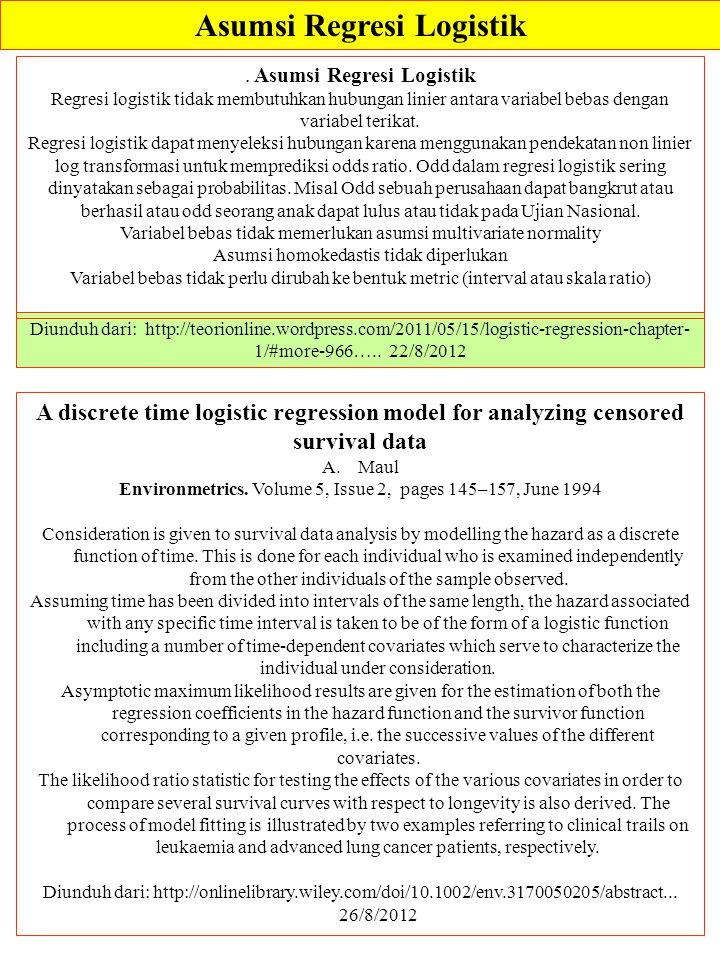 Asumsi Regresi Logistik Diunduh dari: http://teorionline.wordpress.com/2011/05/15/logistic-regression-chapter- 1/#more-966….. 22/8/2012. Asumsi Regres