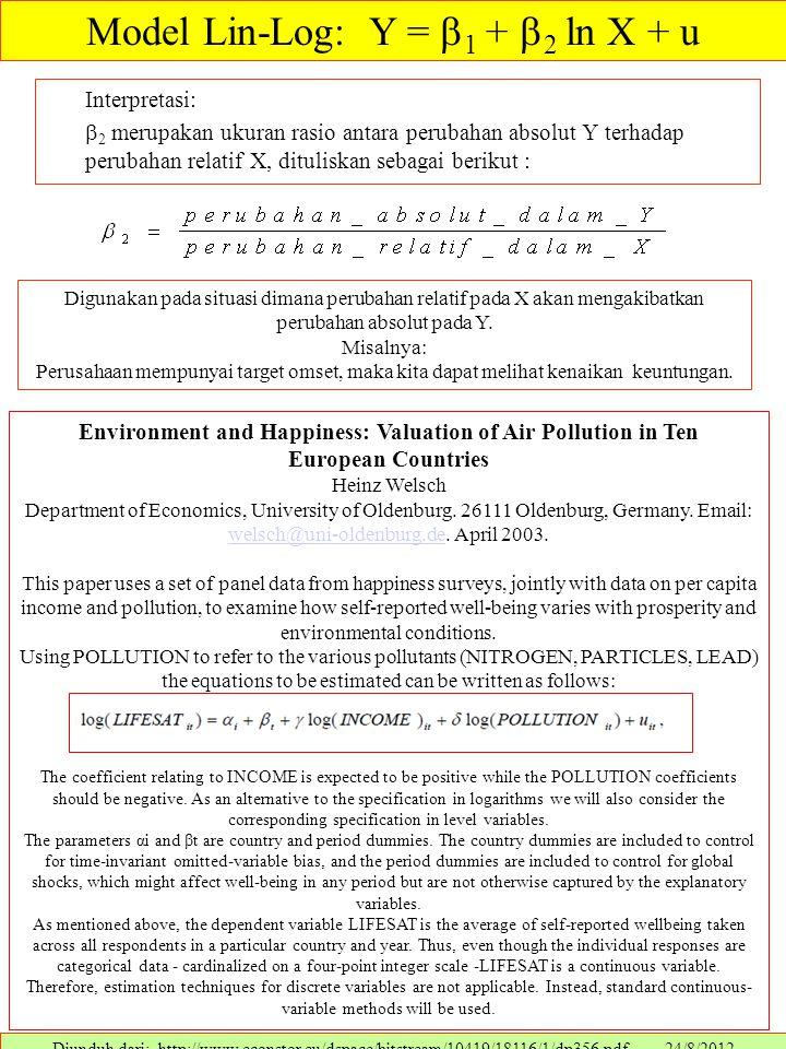 Interpretasi:  2 merupakan ukuran rasio antara perubahan absolut Y terhadap perubahan relatif X, dituliskan sebagai berikut : Digunakan pada situasi