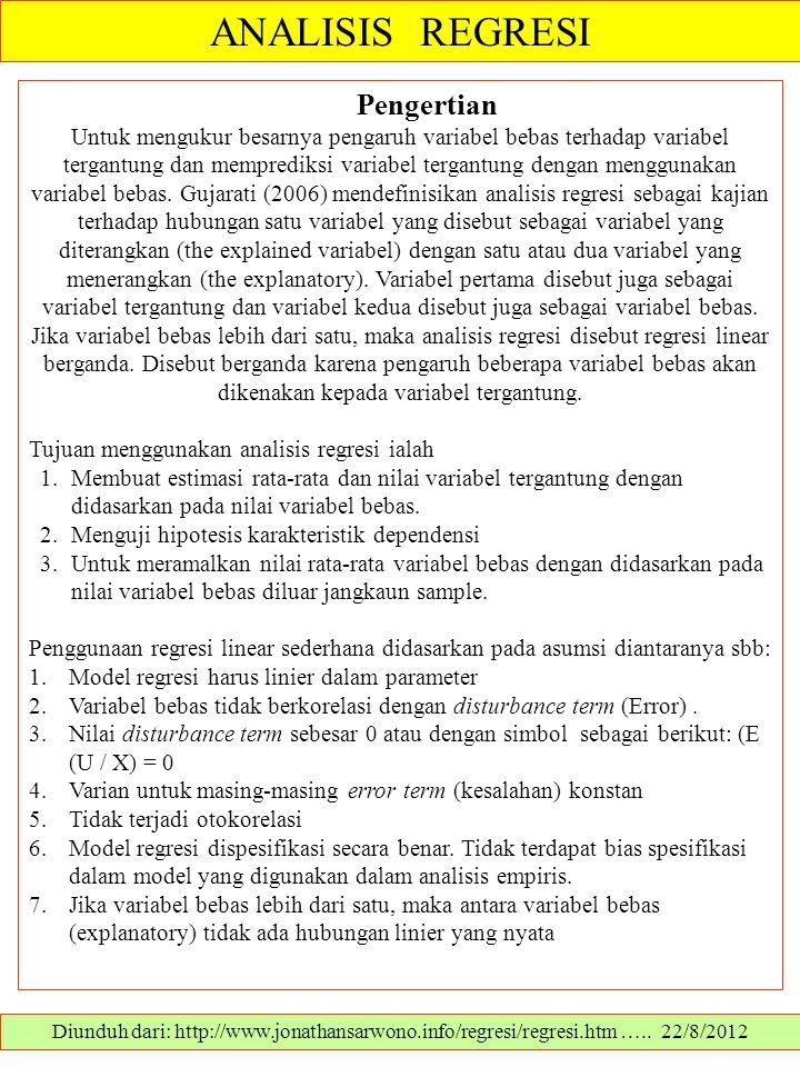 ANALISIS REGRESI Diunduh dari: http://www.jonathansarwono.info/regresi/regresi.htm ….. 22/8/2012 Pengertian Untuk mengukur besarnya pengaruh variabel