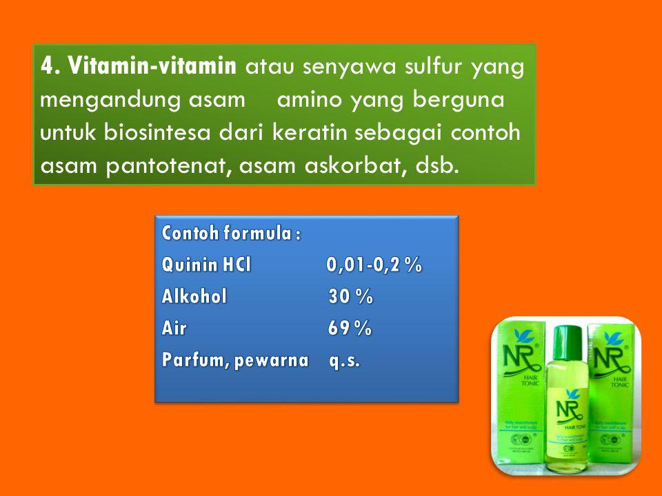 4. Vitamin-vitamin atau senyawa sulfur yang mengandung asam amino yang berguna untuk biosintesa dari keratin sebagai contoh asam pantotenat, asam asko