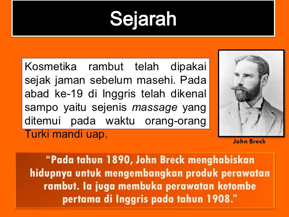 """Pada tahun 1890, John Breck menghabiskan hidupnya untuk mengembangkan produk perawatan rambut. Ia juga membuka perawatan ketombe pertama di Inggris p"