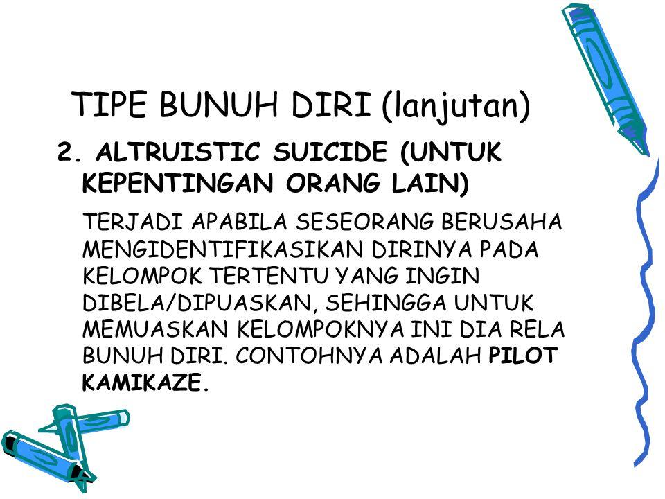 TIPE BUNUH DIRI (lanjutan) 2.