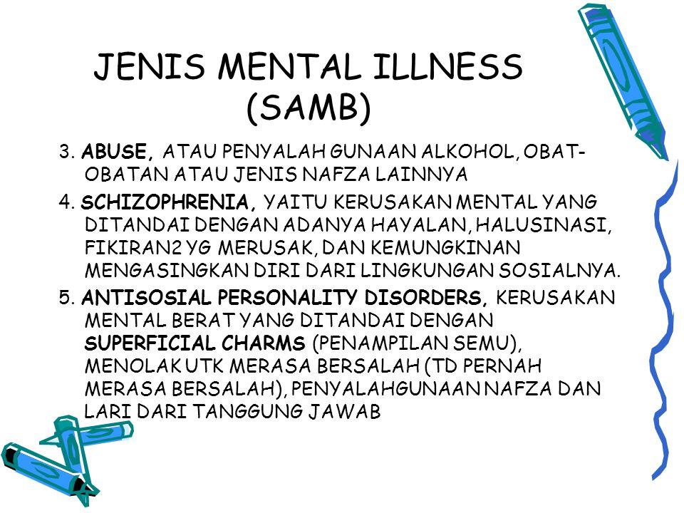 JENIS MENTAL ILLNESS (SAMB) 3.
