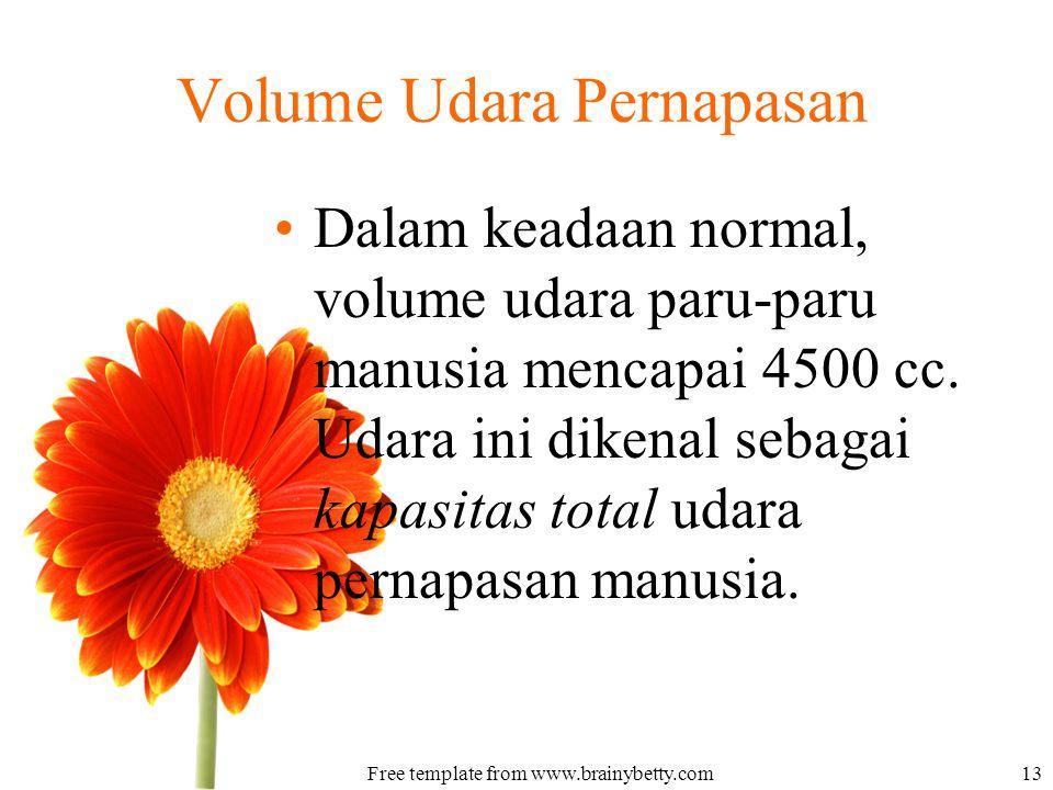 Volume Udara Pernapasan Dalam keadaan normal, volume udara paru-paru manusia mencapai 4500 cc. Udara ini dikenal sebagai kapasitas total udara pernapa