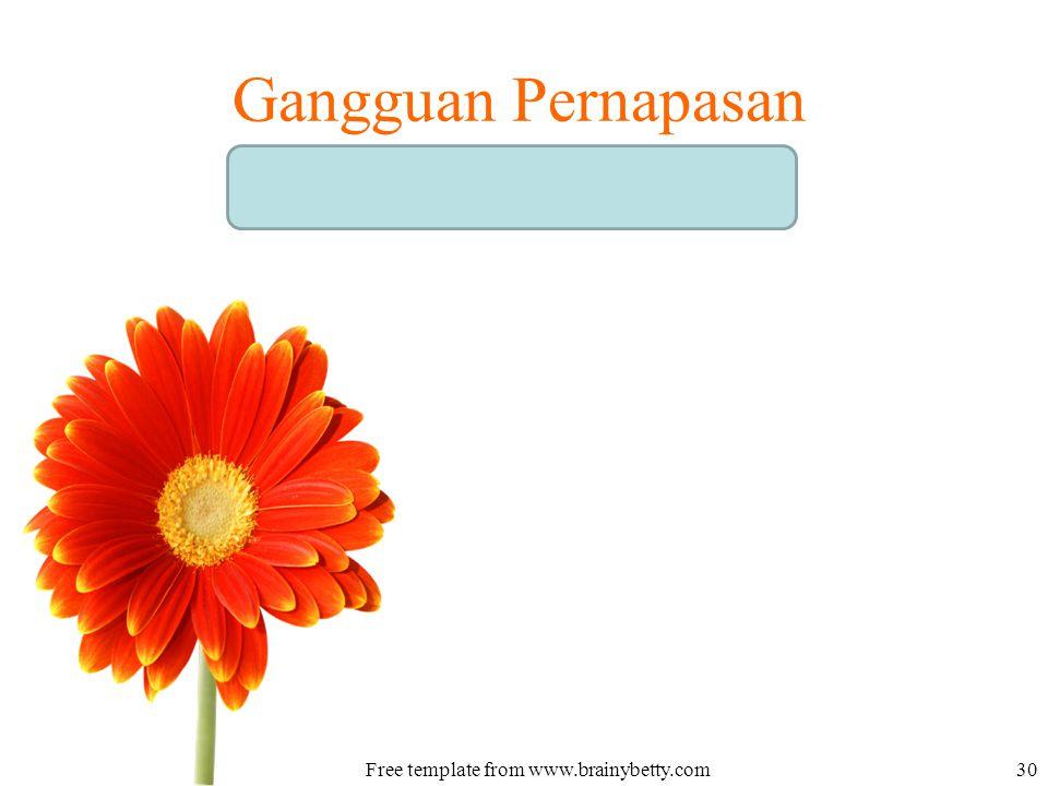 Gangguan Pernapasan Free template from www.brainybetty.com30