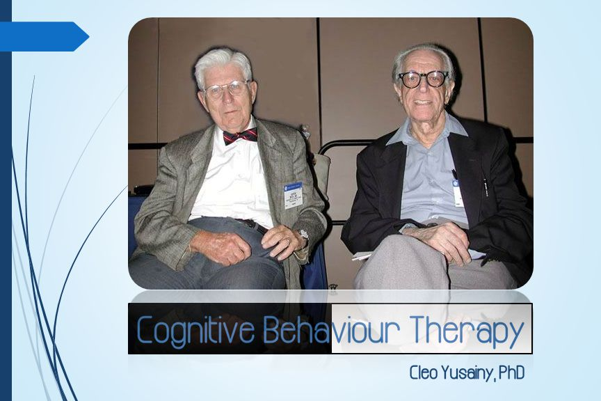 Three Generations of Behaviour Therapy Behaviour Therapy 1950 - 1960 Joseph Wolpe: Systematic desensitisation Cognitive Behaviour Therapy Aaron Beck: Cognitive Therapy (CT) Albert Ellis: Rational Emotive Behaviour Therapy (REBT) 1970 - now Mindfulness Based Therapy 1990 - now Mindfulness Based Stress Reductions Mindfulness Based Cognitive Therapy Acceptance Commitment Therapy