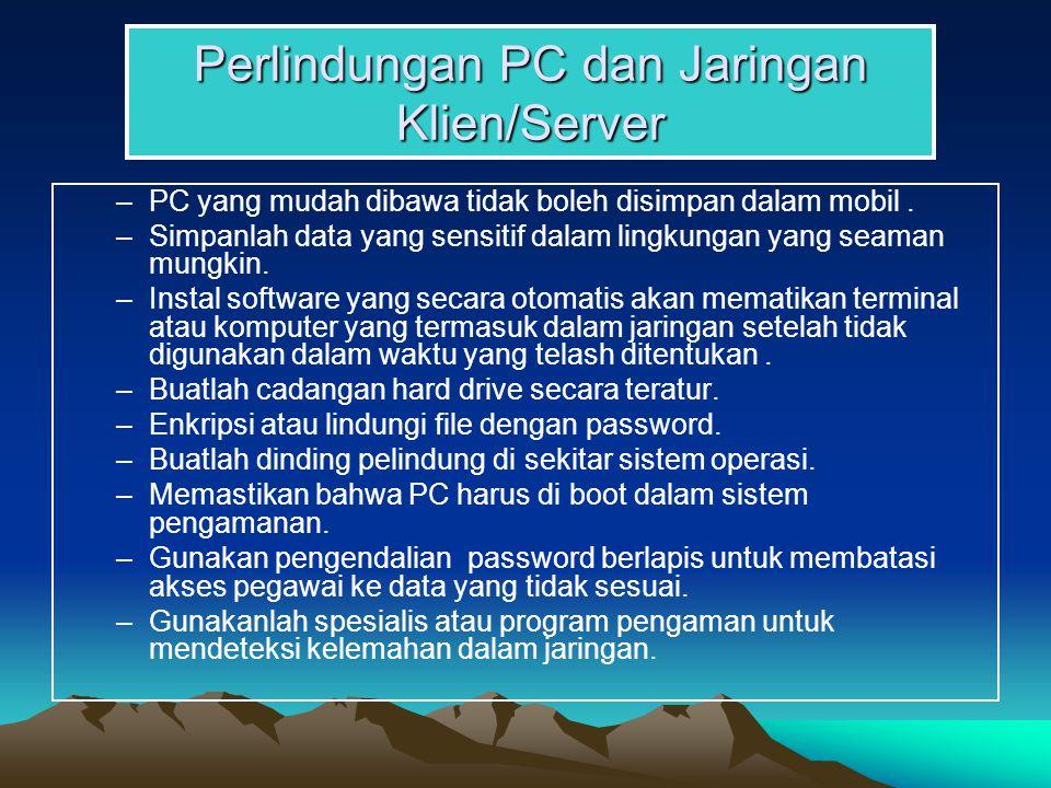 Perlindungan PC dan Jaringan Klien/Server –PC yang mudah dibawa tidak boleh disimpan dalam mobil.