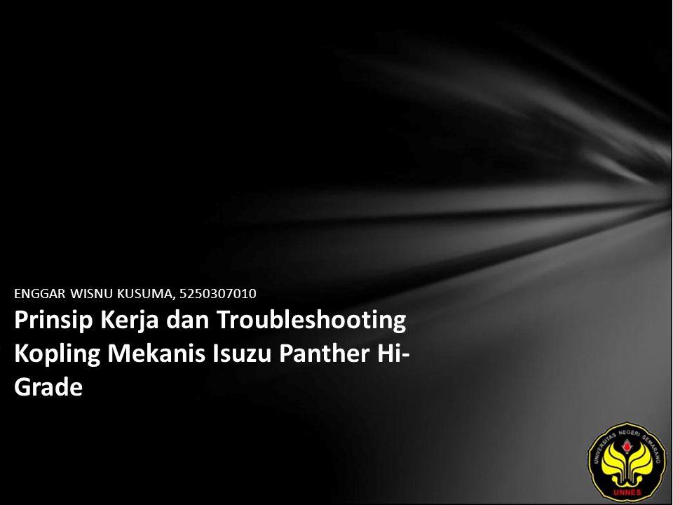 ENGGAR WISNU KUSUMA, 5250307010 Prinsip Kerja dan Troubleshooting Kopling Mekanis Isuzu Panther Hi- Grade