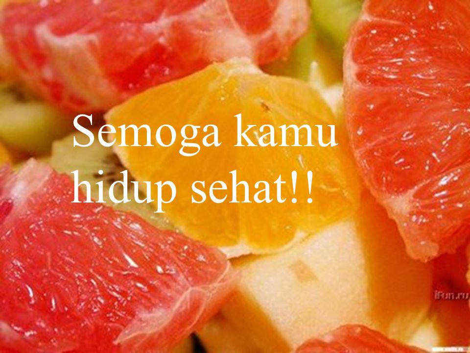 Semoga kamu hidup sehat!!