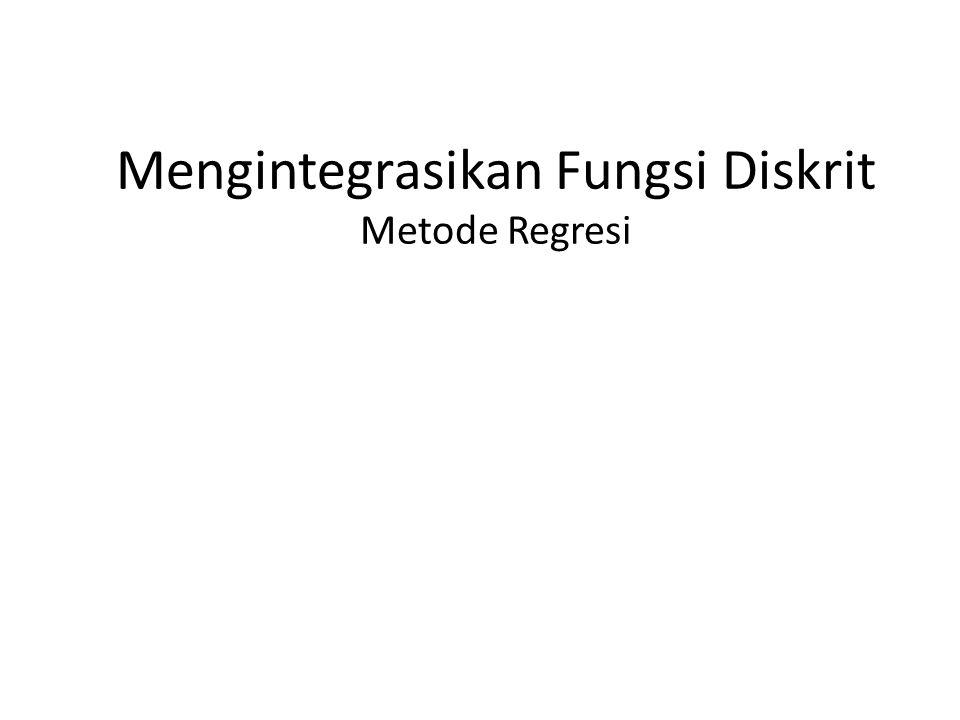 Mengintegrasikan Fungsi Diskrit Metode Regresi