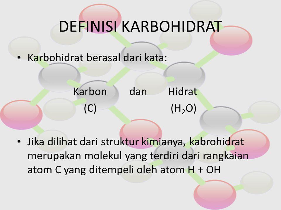 Karbohidrat berasal dari kata: Karbon dan Hidrat (C) (H 2 O) Jika dilihat dari struktur kimianya, kabrohidrat merupakan molekul yang terdiri dari rang