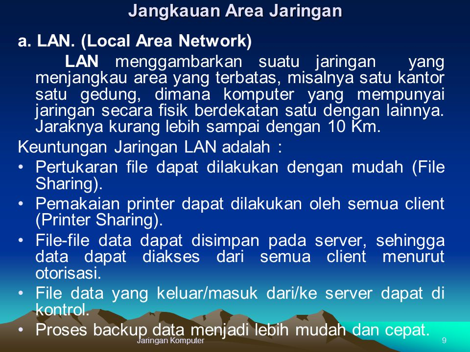 Model TCP/IP mempunyai 4 lapisan (layer) yaitu : lapisan akses jaringan (data link) lapisan antara jaringan (network) lapisan host ke host (transport) lapisan proses/aplikasi (application).