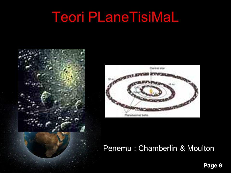 Page 6 Teori PLaneTisiMaL Penemu : Chamberlin & Moulton