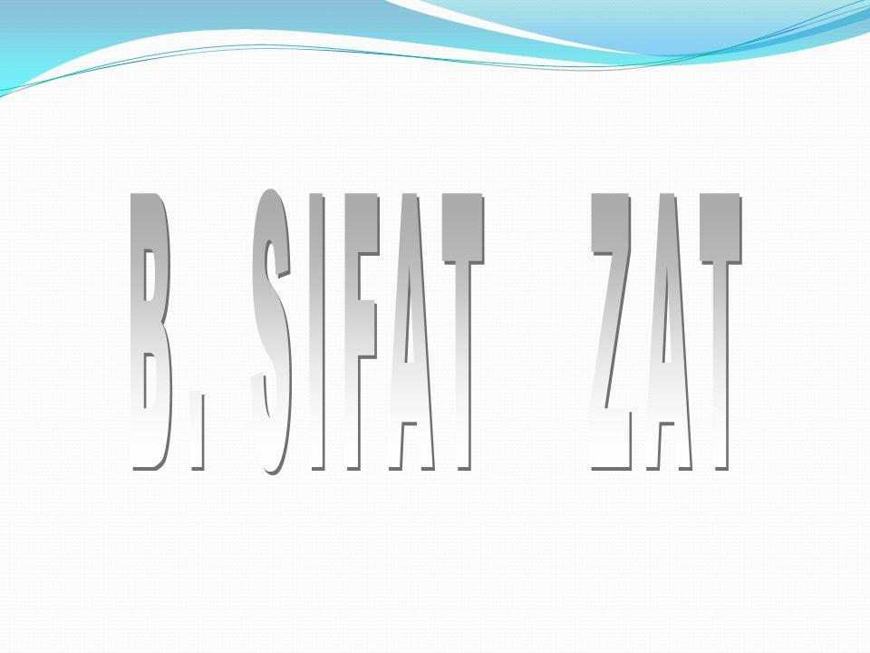 Menurut Wujudnya Zat digolongkan menjdi 3, yaitu : 1. Padat contoh :- batu - pasir - ………?