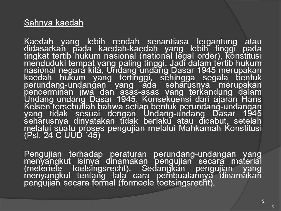 6 Menurut ketentuan perundang-undangan yang berlaku (Undang-undang no.14 tahun 1970).
