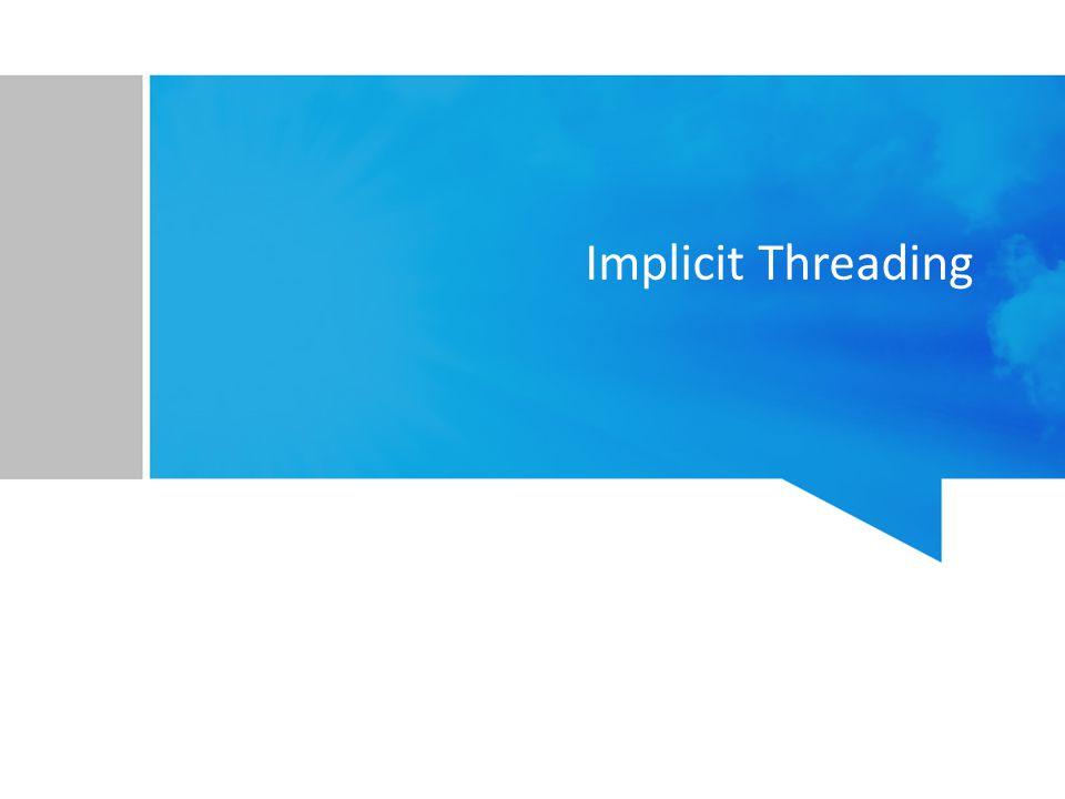 Implicit Threading
