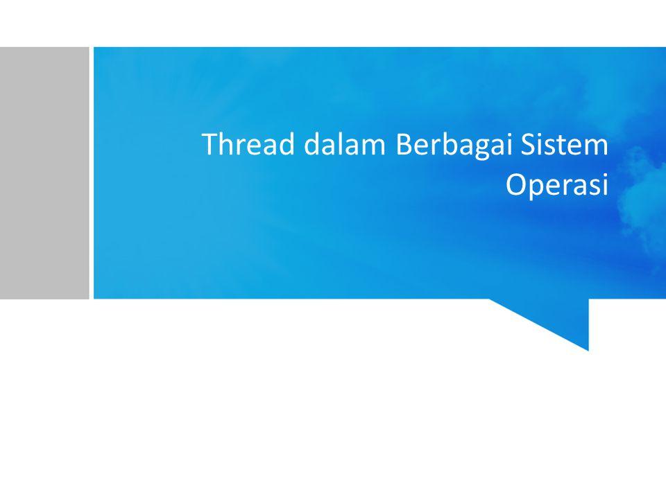 Thread dalam Berbagai Sistem Operasi