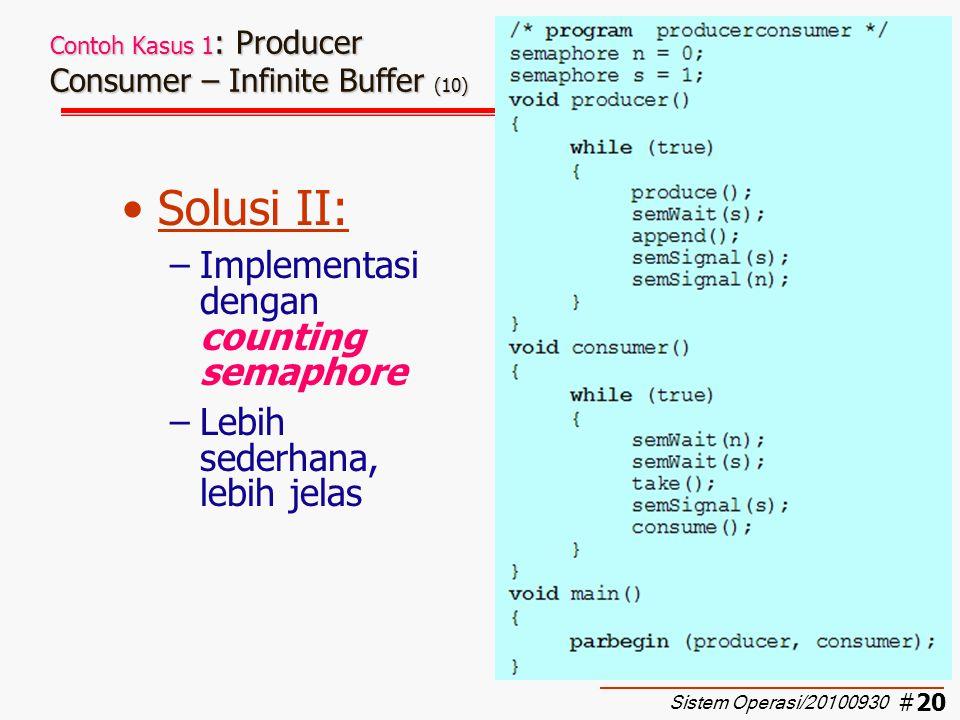 #21 Contoh Kasus 1 : Producer Consumer – Infinite Buffer (11) Urutan eksekusi normal (PCPCC…)  OK Sistem Operasi/20100930