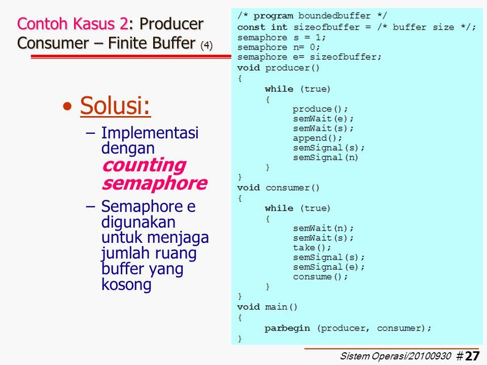 #28 Contoh Kasus 2: Producer Consumer – Finite Buffer (5) Urutan eksekusi PCPCCPPPC …  OK Sistem Operasi/20100930