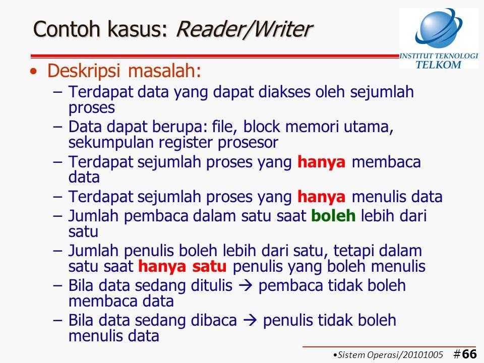 #67 Solusi I: Reader/Writer (1) Solusi I dengan semaphore: Pembaca diprioritaskan Sistem Operasi/20101005