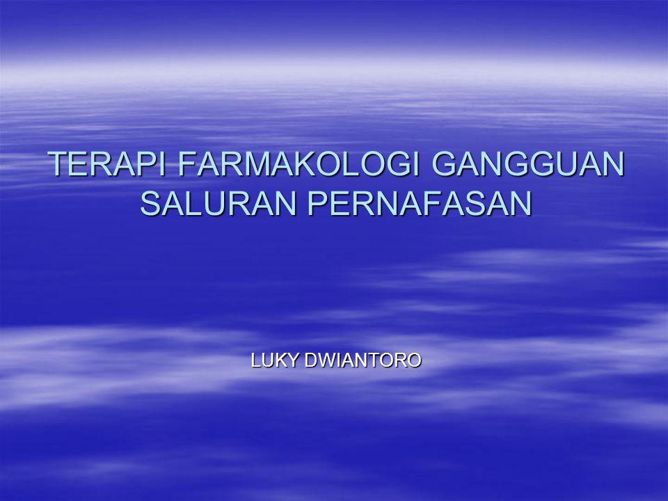 TERAPI FARMAKOLOGI GANGGUAN SALURAN PERNAFASAN LUKY DWIANTORO